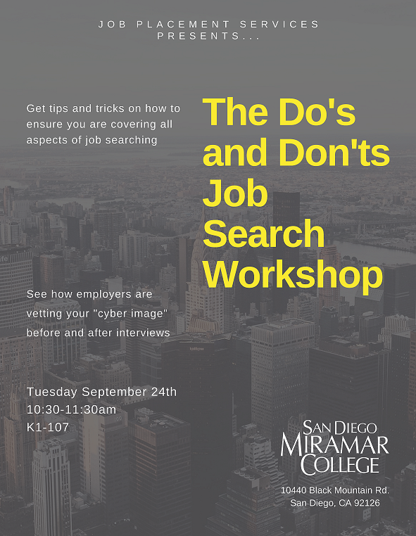 Flyer about The Do's and Don'ts Job Search Workshop on Tuesday, September 24, 2019 from 10:30AM-11:30AM in Room K1-107 at San Diego Miramar College