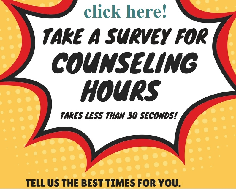 click to participate in a survey to tell us when you want counselors available